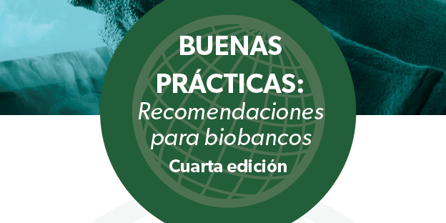 ISBER publishes the 4th edition of 'Good Practices: Recommendations for Biobanks' in Spanish